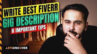 6 Tips to Write Best Fiverr Gig Description, Fiverr Description Sample, Fiverr Description Ideas