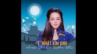 NHẠC THIỀN TỊNH TÂM | Nhật Kim Anh | Nhạc Phật