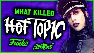 WHAT KILLED HOT TOPIC??