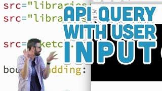 10.6: API Query with User Input - p5.js Tutorial