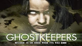 GHOSTKEEPERS - Official Trailer - Welcome to the house were Evil was born...