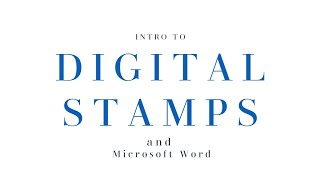 Intro To Digital Stamps And Microsoft Word