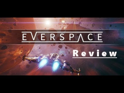 EVERSPACE – Worth it? – [Review]