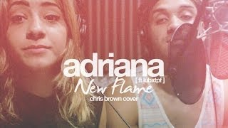 New Flame - Chris Brown ft. Usher & Rick Ross (cover by Adriana)