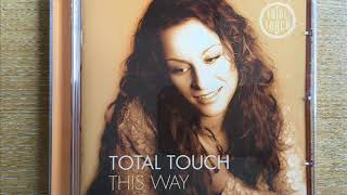 Total Touch  -  Here 'N' Now