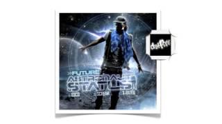 Future - Abu Intro Turn Up [1] - Astronaut Status
