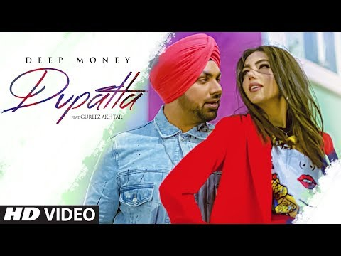 Dupatta: Deep Money Ft Gurlez Akhtar | Latest Punjabi Songs 2019