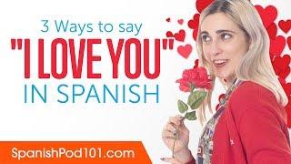 "Three Ways to Say ""I Love You"" in Spanish"
