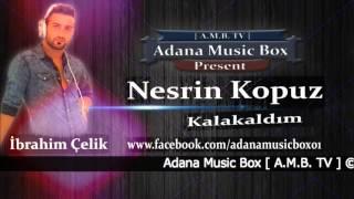 Dj İbrahim Çelik & Nesrin Kopuz - Kalakaldım (Cover) 2016