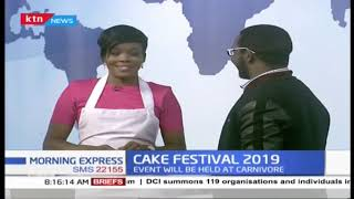 2019 cake festival kicks off tomorrow at carnivore | Morning Express
