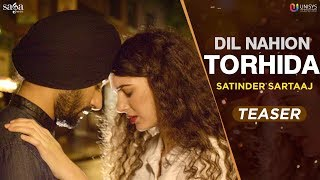 Dil Nahion Torhida (Official Teaser) - Satinder Sartaaj | Subscribe Sagahits for full song