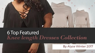 6 Top Featured Knee Length Dresses Collection By Alyce Winter 2017