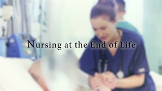 What Nurses Really Do: An End-of-Life Story