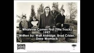 Sons of the Desert - Whatever Comes First (Title Track) 1997