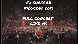 Ed Sheeran   Moscow 2019 LIVE! Full Concert In 4K.