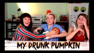 MY DRUNK PUMPKIN (2019!!)