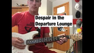 How To Play : Despair in the Departure Lounge by Arctic Monkeys