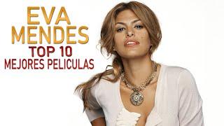 Eva Mendes TOP 10 Mejores Películas