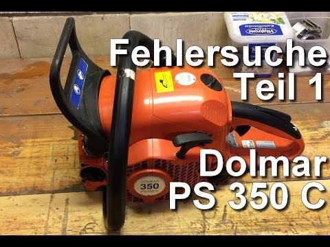 Fehlersuche bei der Dolmar PS 350 C Teil 1