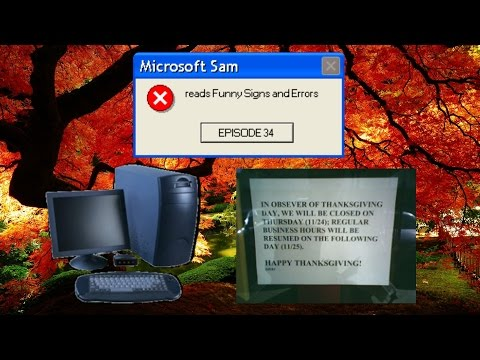 Microsoft Sam reads Funny Signs and Errors Episode 34 (Thanksgiving and Black Friday Special 2016)