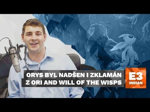 Orys nadšen i zklamán z Ori and Will of the Wisps - E3 2018 Highlight