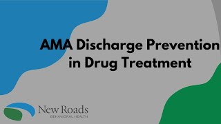 AMA Discharge Prevention in Drug Treatment