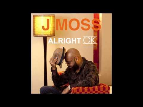 J Moss – Alright OK