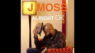 J Moss - Alright OK