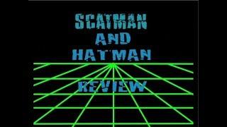 Scatman and Hatman Review