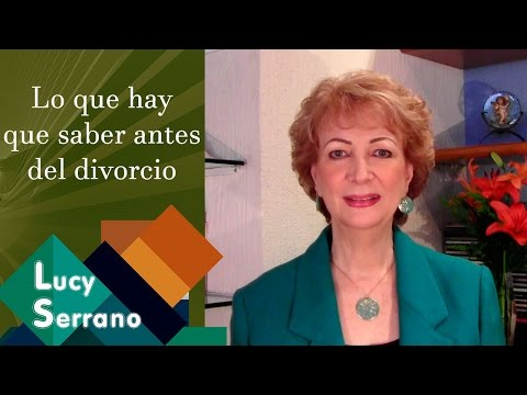 Lo que hay que saber antes del divorcio - Lucy Serrano