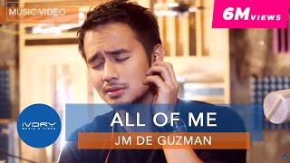 JM De Guzman | All Of Me | Official Music Video