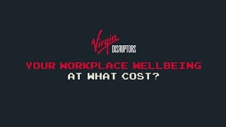 Your Workplace Wellbeing: At What Cost?