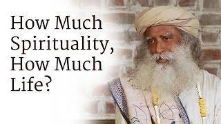 How to Balance the Spiritual and the Material? | Sadhguru