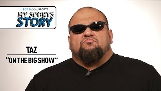My Sports Story: Taz On The Big Show
