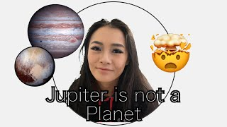 Jupiter is not a planet