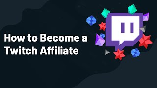 Five Tips to Help You Become a Twitch Affiliate (2021)
