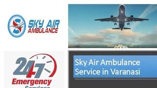 Obtain Sky Air Ambulance in Bhopal with Trusted Medical Team