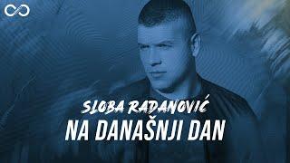 SLOBA RADANOVIC - NA DANASNJI DAN (OFFICIAL VIDEO) 4K