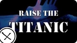 Raise The Titanic 1980 Tribute  Part 1