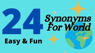 24 Synonyms For World For Kids
