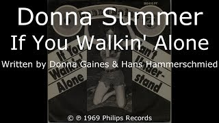 Donna Summer - If You Walkin' Alone LYRICS - HQ 1969