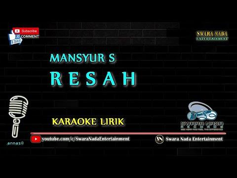 Resah - Karaoke | Mansyur S