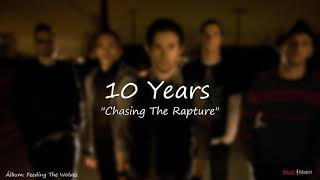 10 Years   Chasing The Rapture