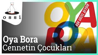 Oya&Bora / Cennetin Çocukları