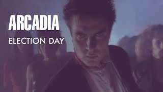 "Arcadia - ""Election Day (7"" Version)"" (Official Music Video)"