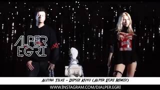 Aleyna Tilki Dipsiz Kuyum Remix [ Alper Eğri Remix ]