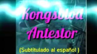 Kongsblod Antestor ( subtitulado al español)