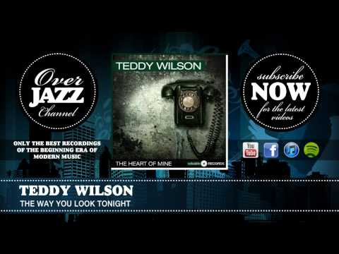 Teddy Wilson - The Way You Look Tonight (1936)