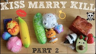 KISS, MARRY, KILL WITH SQUISHIES!! Pt.2