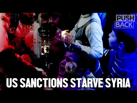 Crushing US sanctions devastate Syria's people and post-war reconstruction